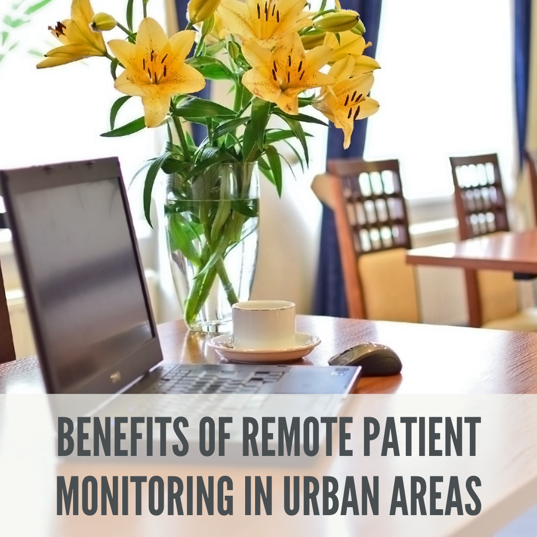 Benefits of Remote Patient Monitoring in Urban Areas